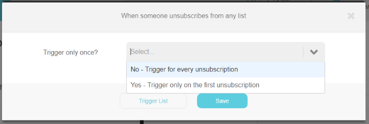 When someone unsubscribes from any list trigger | Trigger once