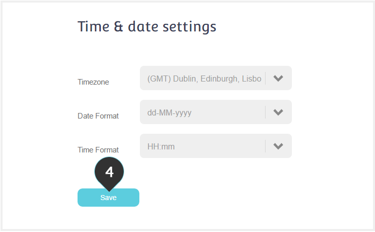 Time and Date Settings Step 4 : Click on the Save button