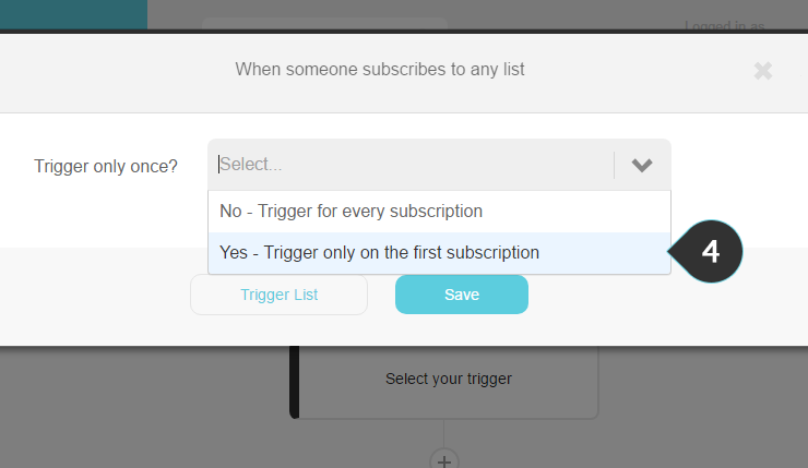 Setting up the trigger  Step 4 : Select Yes trigger only on the first subscription
