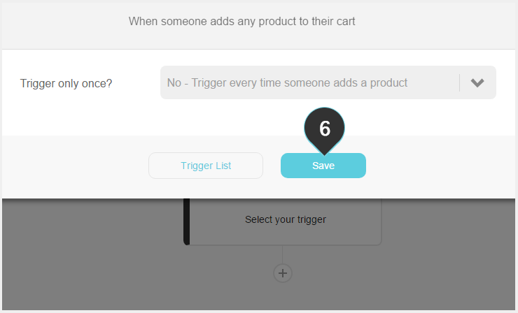 Setting up a trigger Step 6 : Click on the Save button