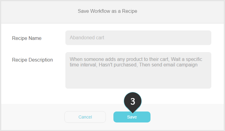 Saving as Recipe Step 3 : Click on the Save button