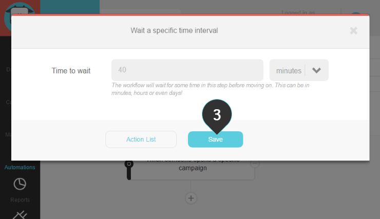 Wait time interval Step 3 : Click the Save button