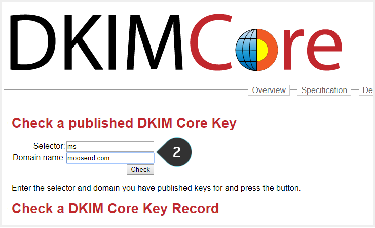 Check SPF and DKIM Step 2 : Visit the DKIM Core page and fill in the fields to chek your DKIM key