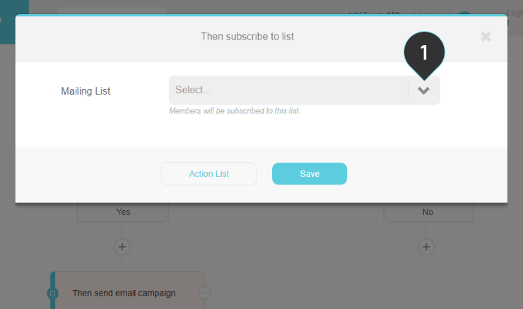 Subscribe to list action Step 1 : Select the mailing list from the drop down list