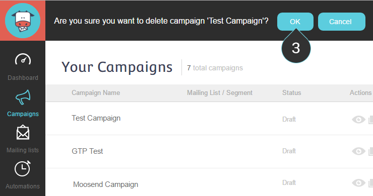 Delete Campaign Step 3 : Click OK to confirm the deletion of the campaing