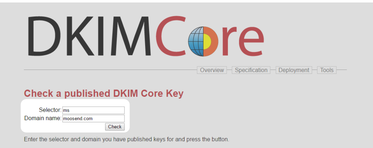 Check SPF and DKIM Step 1 : Visit the DKIM Core page and fill in the fields to chek your DKIM key