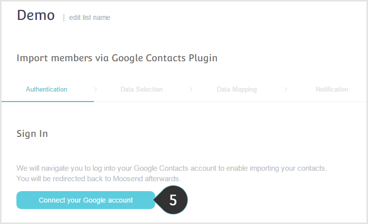 Import your Mailing List from your Google Account Step 5 : Connect to your Google account