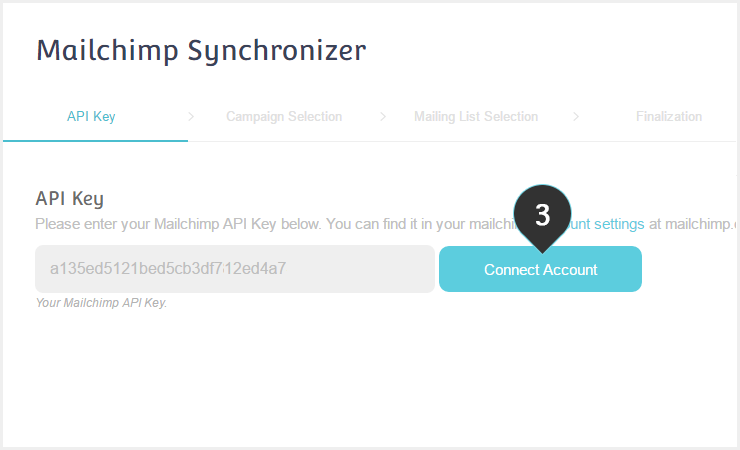 Sync your Mailchimp account to Moosend Step 3 : Fill in your Mailchimp API key and the click on the button to connect