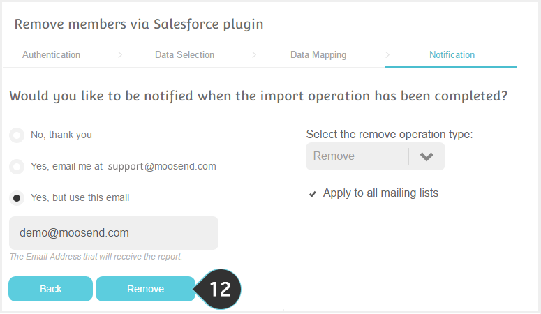 Remove Salesforce contacts Step 12 : Select how you want to be notified when the process is complete and click on Remove